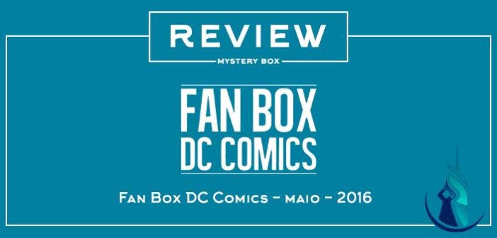 Fan Box DC Comics - Maio