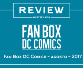 Review Mystery Box – Fan Box DC Comics Agosto 2017