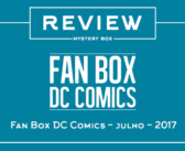 Review Mystery Box – Fan Box DC Comics Julho 2017