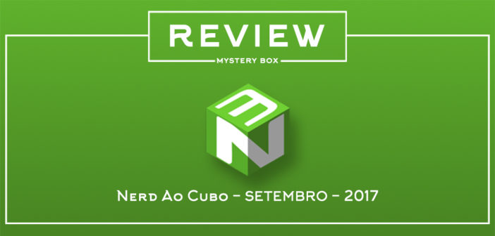 Review Mystery Box – Nerd ao Cubo Setembro 2017