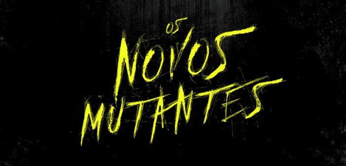 Os Novos Mutantes – Conheça a equipe de mutantes que estará no filme