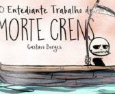 Morte Crens retorna no novo projeto de Gustavo Borges