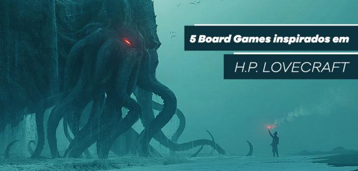 5 ótimos Board Games inspirados em H.P. Lovecraft